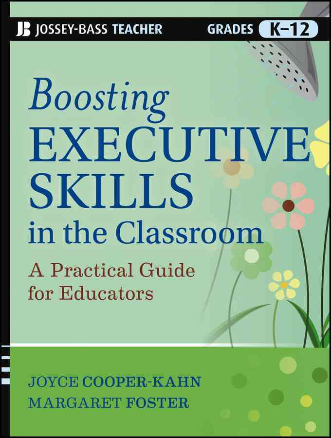Boosting Executive Skills in the Classroom By Cooper-Kahn, Joyce/ Foster, Margaret